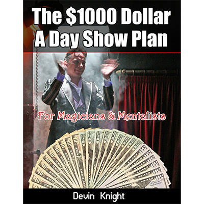 $1000 A Day Plan for Magicians by Devin Knight-39793